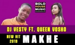 DJ Vesty - Makhe Ft. Queen Vosho